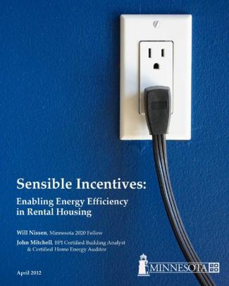 Sensible Incentives: Enabling Energy Efficiency In Rental Housing