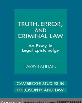 Truth, Error, And Criminal Law An Essay In Legal Epistemology