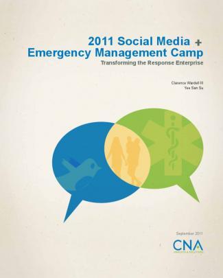 2011 Social Media + Emergency Management Camp: Transforming The Response Enterprise