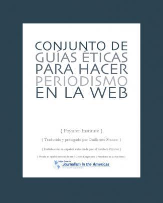 Conjunto De Guías éticas Para Hacer Periodismo En La Web