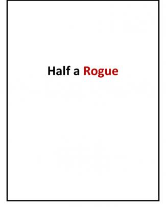 Half A Rogue (preview)