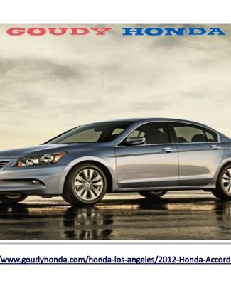2012 Honda Accord Sedan Los Angeles – Powerful, Fuel Efficient And Environmentally Responsible Vehicle From Goudy Honda