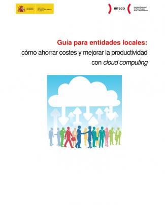 Guía Para Entidades Locales: Cómo Ahorrar Costes Y Mejorar La Productividad Con Cloud Computing